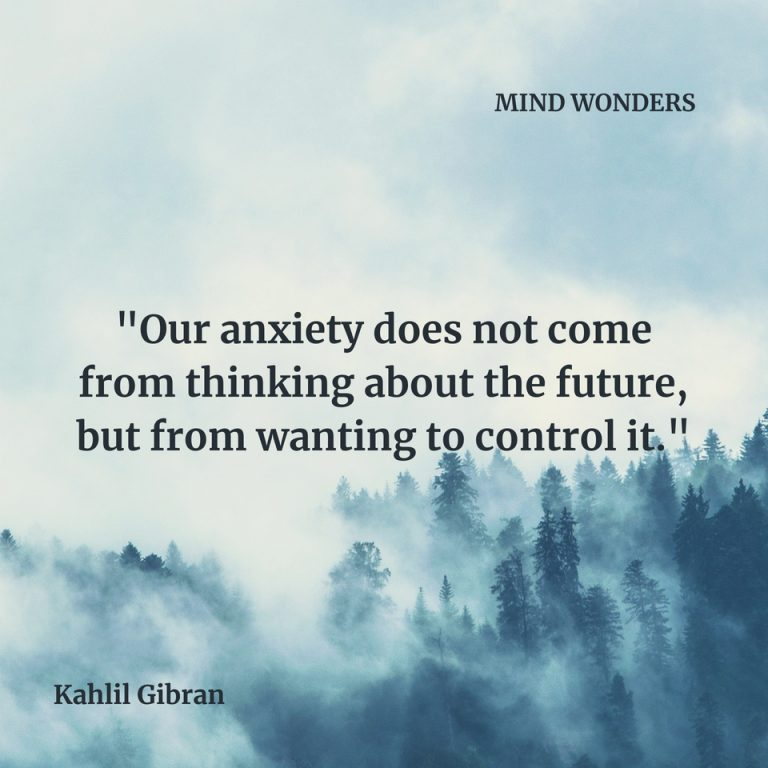 Our-anxiety-does-not-come-from-thinking-about-the-future-but-from-wanting-to-control-it.-768x768